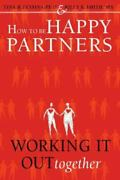 How To Be Happy Partners Working It Out Together Paperback By Tessina Tin...