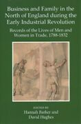Business And Family In The North Of England During The Early Industrial Revol...