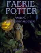 Faerie Potter Magical Container-gardening Like New Used Free Shipping In T...