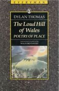 Loud Hill Of Wales Poetry Of Place, Paperback By Thomas, Dylan, Like New Us...