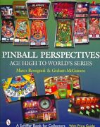 Pinball Perspectives Ace High To World's Series, Hardcover By Rossignoli, M...