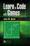 Learn To Code With Games, Paperback By Quick, John M., Like New Used, Free Sh...