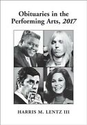 Obituaries In The Performing Arts 2017 Paperback By Lentz Harris M. Iii ...