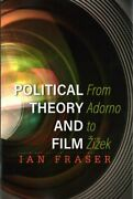 Political Theory And Film From Adorno To Zizek, Paperback By Fraser, Ian, L...
