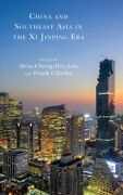 China And Southeast Asia In The Xi Jinping Era, Hardcover By Lim, Alvin Cheng...
