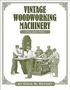 Vintage Woodworking Machinery, Paperback By Batory, Dana M., Like New Used, F...