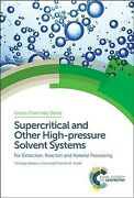 Supercritical And Other High-pressure Solvent Systems For Extraction React...