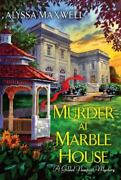 Murder At Marble House A Gilded Newport Mystery Maxwell Alyssa Paperback Use