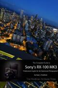 The Complete Guide To Sony's Rx-100 Mk3 Bandw Edition, Like New Used, Free Sh...