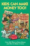Kids Can Make Money Too How Young People Can Succeed Fin... By Jones, Vada Lee