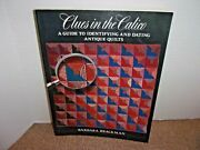 Clues In The Calico, A Guide To Identifying And Dating Antique Quilts