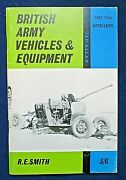 British Army Vehicles And Equipment, Part 2, Artillery By R.e. Smith
