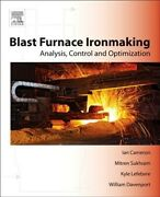 Blast Furnace Ironmaking Analysis, Control, And Optimization, Paperback By ...
