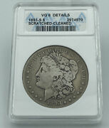 1893-s Anacs Vg 8 Details Scratched-cleaned Morgan Silver Dollar