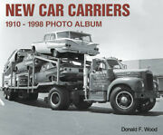 New Car Carriers 1910-98 Mack Gmc Chevrolet Ford Packard Buick Studebaker White