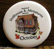 Vintage National Dollhouse And Miniatures Month October Pinback Button Very Rare