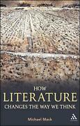 How Literature Changes The Way We Think By Michael Mack English Hardcover Book