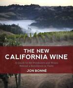 The New California Wine A Guide To The Producers And Wines Behind A Revolution