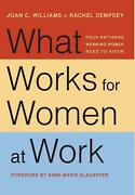 What Works For Women At Work Four Patterns Working Women Need To Know By Joan C