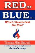 Red Or Blue Which View Is Best For You By Thomas Allen Rexroth English Paper