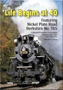 Life Begins At Forty Nickel Plate Berkshire 765 Dvd New Hopewell Steam 40