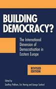 Building Democracy The International Dimension Of Democratisation In Eastern E