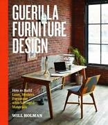 Guerilla Furniture Design How To Build Lean, Modern Furniture With Salvaged Mat