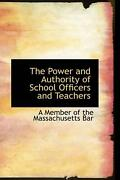 The Power And Authority Of School Officers And Teachers By A. Member Of The Mass