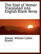 Iliad Of Homer Translated Into English Blank Verse By William Cullen Bryant Eng