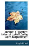 Our Book Of Memories Letters Of Justin Mccarthy To Mrs. Campbell Praed By Camp
