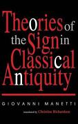 Theories Of The Sign In Classical Antiquity By Giovanni Manetti English Hardco