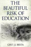 The Beautiful Risk Of Education By Gert J.j. Biesta English Paperback Book Fre