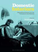 Domestic Interiors Representing Homes From The Victorians To The Moderns By Geo
