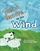 Three Sheeps To The Wind By Charlotte Cathey Holder English Paperback Book Fre