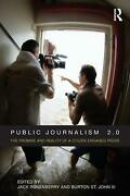 Public Journalism 2.0 The Promise And Reality Of A Citizen-engaged Press The P