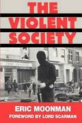 The Violent Society Violent Society By Eric Moonman English Paperback Book Fr
