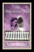 The White Picket Fence By Scott Bickel English Paperback Book Free Shipping