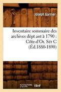 Inventaire Sommaire Des Archives Dept Ant A 1790 Cote-dand039or. Ser C Ed.1880-1890