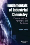 Fundamentals Of Industrial Chemistry Pharmaceuticals, Polymers, And Business By