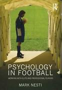 Psychology In Football Working With Elite And Professional Players By Mark Nest