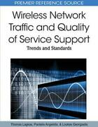 Wireless Network Traffic And Quality Of Service Support Trends And Standards By