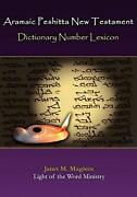 Aramaic Peshitta New Testament Dictionary Number Lexicon By Janet M. Magiera En