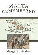 Malta Remembered Then And Now A Love Story By Margaret Dexter English Hardco