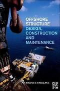 Offshore Structures Design Construction And Maintenance By Mohamed El-reedy E