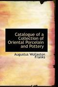 Catalogue Of A Collection Of Oriental Porcelain And Pottery By Augustus Wollasto
