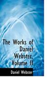 The Works Of Daniel Webster, Volume Ii By Daniel Webster English Hardcover Boo