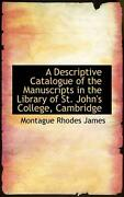 Descriptive Catalogue Of The Manuscripts In The Library Of S By Montague Rhode J