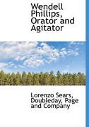 Wendell Phillips Orator And Agitator By Lorenzo Sears English Hardcover Book