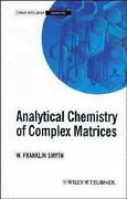 Analytical Chemistry Of Complex Matrices By W.f. Smyth English Hardcover Book