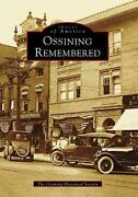 Ossining Remembered By The Ossining Historical Society English Paperback Book